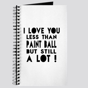 I Love You Less Than Paint Ball Journal