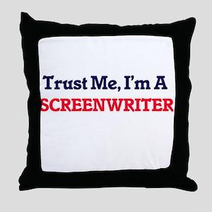 Trust me, I'm a Screenwriter Throw Pillow
