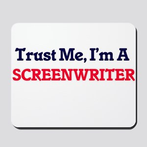 Trust me, I'm a Screenwriter Mousepad