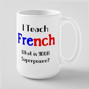 teach french 15 oz Ceramic Large Mug