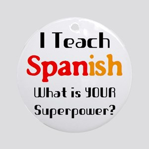 teach spanish Round Ornament