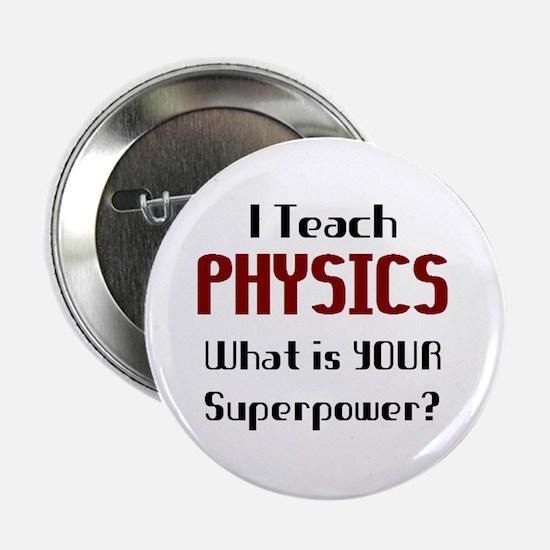 "teach physics 2.25"" Button"