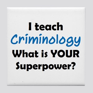 teach criminology Tile Coaster