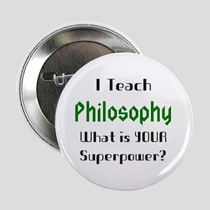 """teach philosophy 2.25"""" Button"""