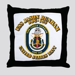 USS Jason Dunham - DDG-109 w Txt Throw Pillow