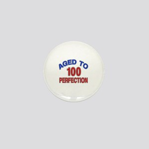 100 Aged To Perfection Mini Button