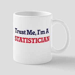 Trust me, I'm a Statistician Mugs