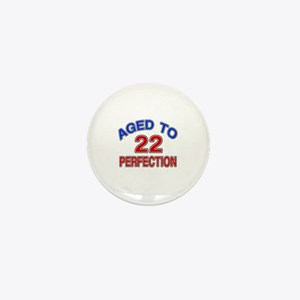 22 Aged To Perfection Mini Button