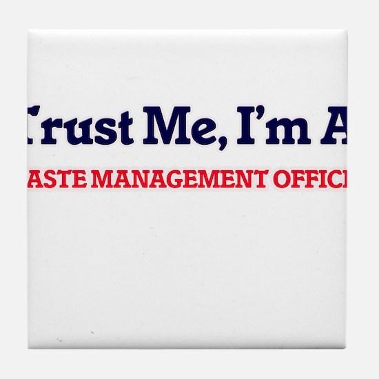 Trust me, I'm a Waste Management Offi Tile Coaster