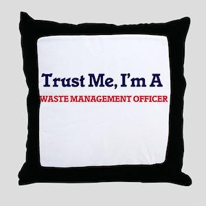 Trust me, I'm a Waste Management Offi Throw Pillow