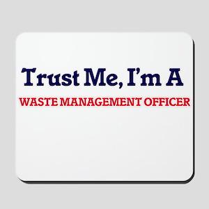 Trust me, I'm a Waste Management Officer Mousepad