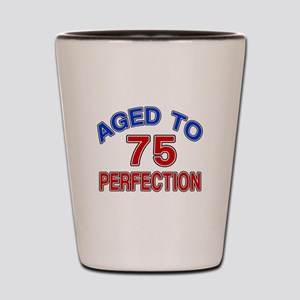 75 Aged To Perfection Shot Glass