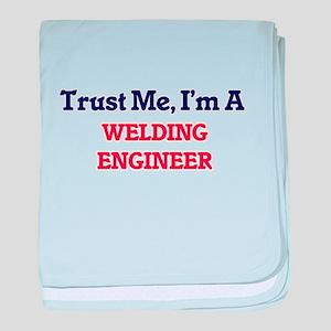 Trust me, I'm a Welding Engineer baby blanket