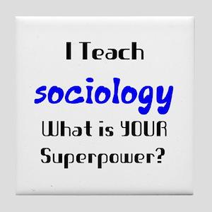 teach sociology Tile Coaster