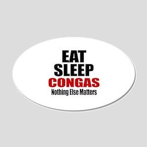 Eat Sleep Congas 20x12 Oval Wall Decal
