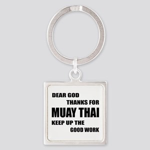 Dear God Thanks For Muay Thai Square Keychain