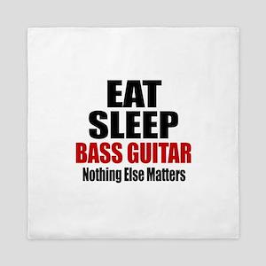 Eat Sleep Bass Guitar Queen Duvet