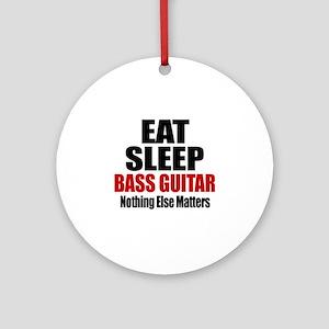 Eat Sleep Bass Guitar Round Ornament