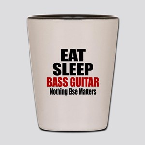 Eat Sleep Bass Guitar Shot Glass
