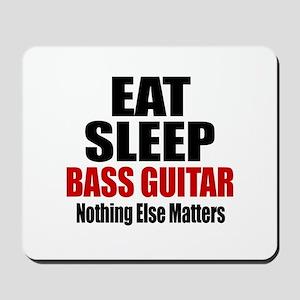 Eat Sleep Bass Guitar Mousepad