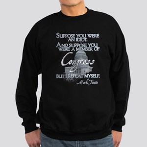 Mark Twain on Idiots in Congr Sweatshirt