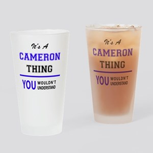 It's CAMERON thing, you wouldn't un Drinking Glass