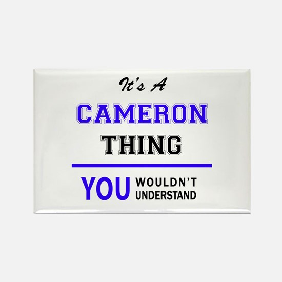 It's CAMERON thing, you wouldn't understan Magnets