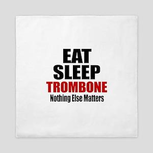 Eat Sleep Trombone Queen Duvet