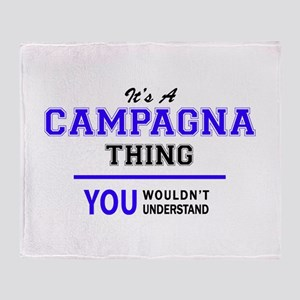 It's CAMPAGNA thing, you wouldn't un Throw Blanket