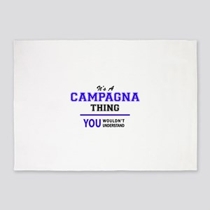 It's CAMPAGNA thing, you wouldn't u 5'x7'Area Rug