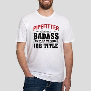 Badass Pipefitter Job Title T-Shirt