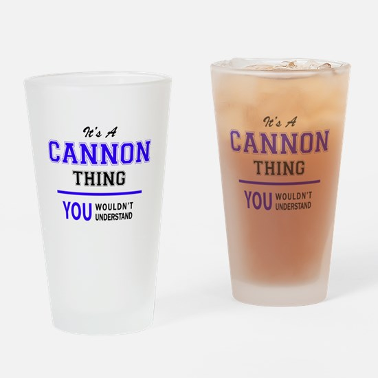 It's CANNON thing, you wouldn't und Drinking Glass