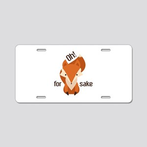 Oh For Fox Sake Aluminum License Plate