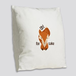 Oh For Fox Sake Burlap Throw Pillow