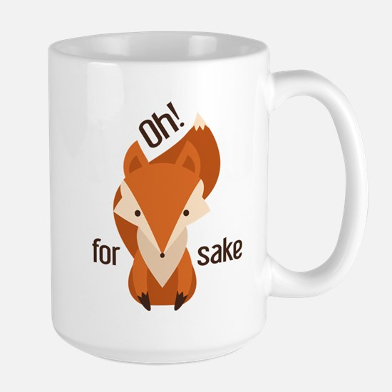 Oh For Fox Sake Large Mug