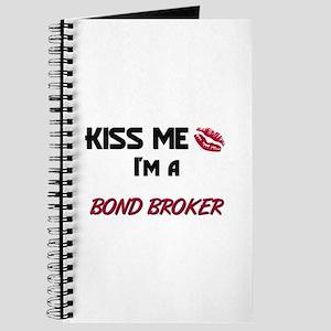 Kiss Me I'm a BOND BROKER Journal