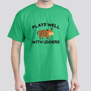 Plays Well With Udders Dark T-Shirt