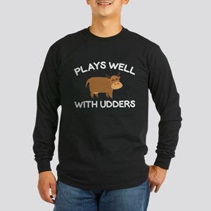 Plays Well With Udders Long Sleeve Dark T-Shirt