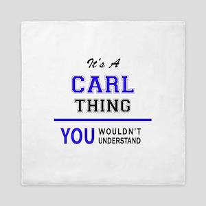 It's CARL thing, you wouldn't understa Queen Duvet