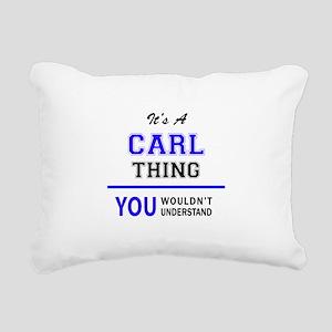 It's CARL thing, you wou Rectangular Canvas Pillow