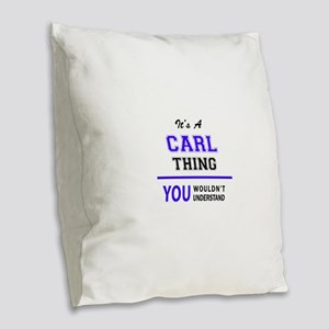 It's CARL thing, you wouldn't Burlap Throw Pillow