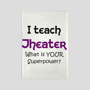 teach theater Rectangle Magnet