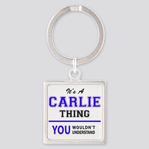 It's CARLIE thing, you wouldn't understa Keychains