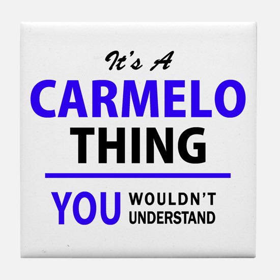 It's CARMELO thing, you wouldn't unde Tile Coaster