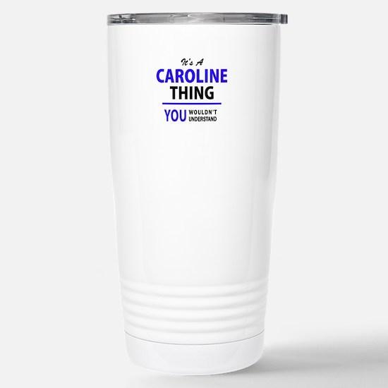 It's CAROLINE thing, yo Stainless Steel Travel Mug