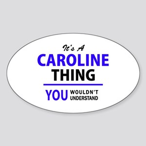 It's CAROLINE thing, you wouldn't understa Sticker