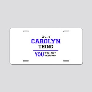 It's CAROLYN thing, you wou Aluminum License Plate