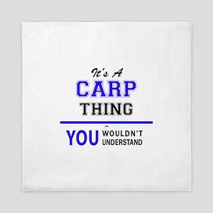 It's CARP thing, you wouldn't understa Queen Duvet