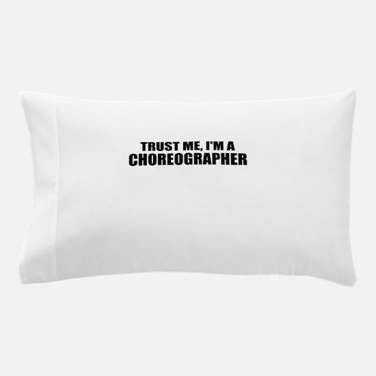 Trust Me, I'm A Choreographer Pillow Case