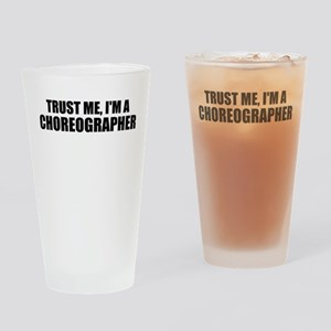 Trust Me, I'm A Choreographer Drinking Glass